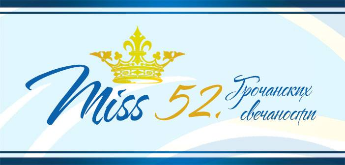 """Propozicija """"Izbora za Mis 52. Gročanskih svečanosti"""""""